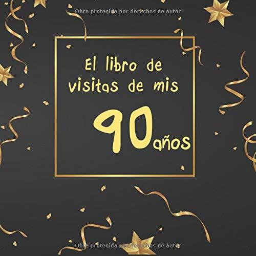 El libro de visitas de mis 90 años: ¡feliz cumpleaños ...
