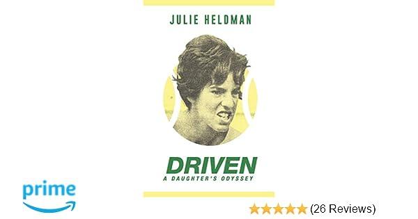 Once Driven Reviews >> Driven A Daughter S Odyssey Julie Heldman 9780692172483