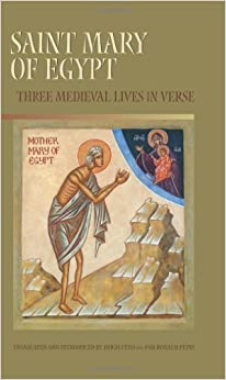 Saint Mary Of Egypt: Three Medieval Lives in Verse (Cistercian Studies) (2006-06-01)