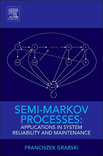 Semi-Markov Processes: Applications in System Reliability and Maintenance ()