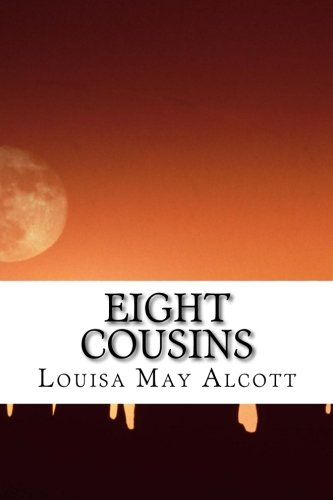 Eight Cousins: (Louisa May Alcott Classics Collection) pdf