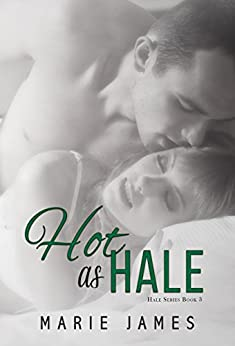 Hot as Hale (Hale Series Book 3) by [James, Marie]