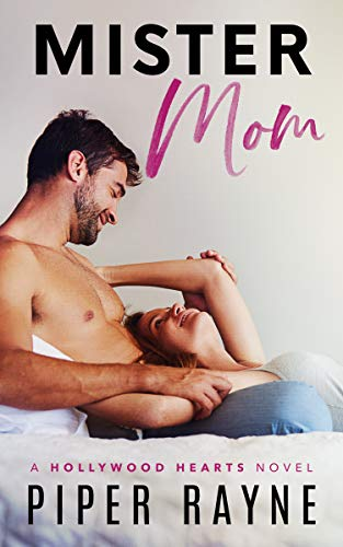 Mister Mom Hollywood Hearts Book 1 Kindle Edition By Piper Rayne