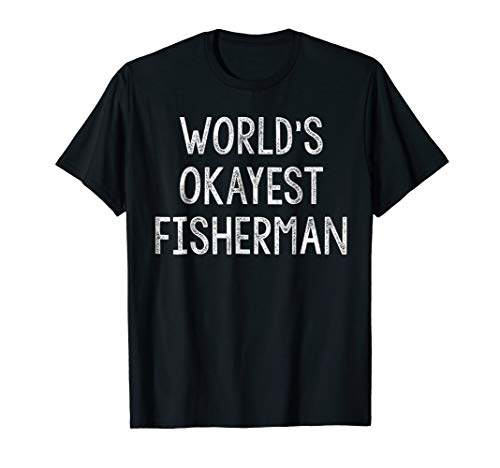 Funny World's Okayest Angler Fisherman T-Shirt For Fishing