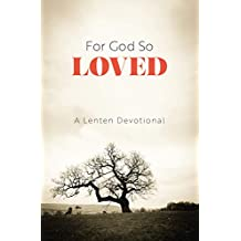 For God So Loved: A Lenten Devotional