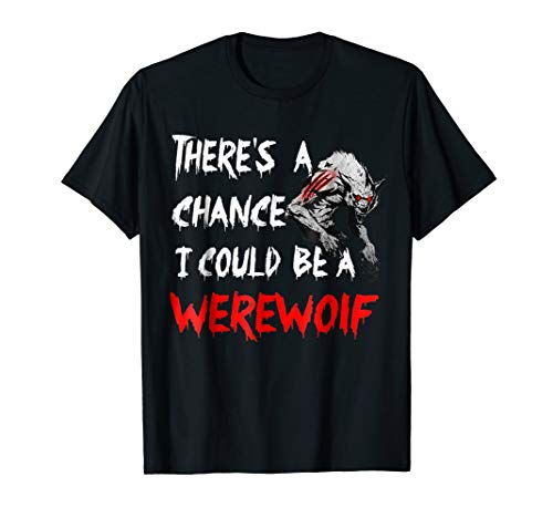 Scary Werewolf Costumes - There's A Chance I Could Be