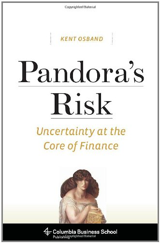 Pandora's Risk: Uncertainty at the Core of Finance (Columbia Business School Publishing)
