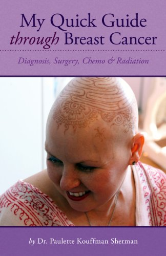 My Quick Guide Through Breast Cancer: Diagnosis, Surgery, Chemo & Radiation (The Cancer Path Book 1)