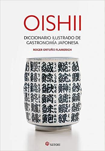 OISHII - DICCIONARIO ILUSTRADO DE GASTRONOMIÍA JAPONESA ...