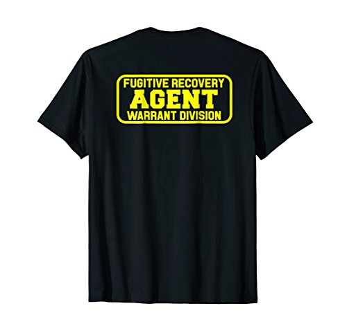 Fugitive Recovery Agent T-Shirt for Bounty Hunters Bail -