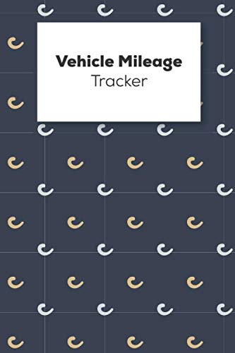 Vehicle Mileage Tracker: Vehicle Mileage Logbook For Business And Personal Use, Great For Sales Reps, Rideshare, And Tax Preparation