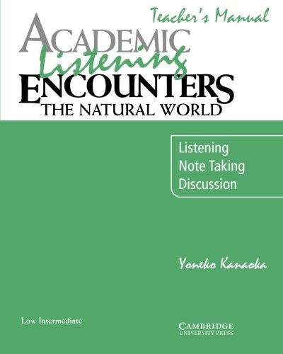 Academic Listening Encounters: The Natural World Teacher's Manual: Listening, Note Taking, and Discussion (Academic Enco