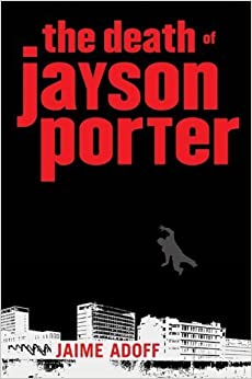 Book The Death of Jayson Porter by Jaime Adoff (1-Aug-2009)