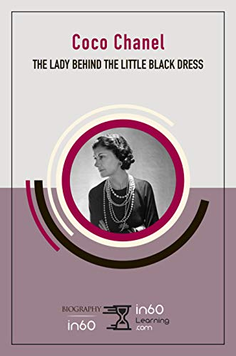 Coco Chanel: The Lady Behind the Little Black Dress