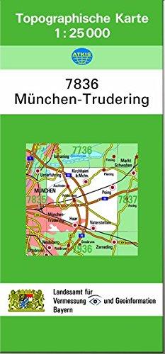 TK25 7836 München-Trudering: Topographische Karte 1:25000 (TK25 Topographische Karte 1:25000 Bayern)
