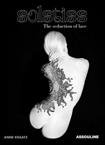Solstiss: The Seduction of Lace par Anne Kraatz