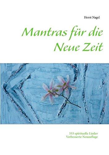 Mantras für die Neue Zeit: 333 spirituelle Lieder
