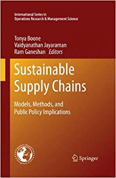 Sustainable Supply Chains: Models, Methods, and Public Policy Implications (International Series in Operations Research and Management Science)