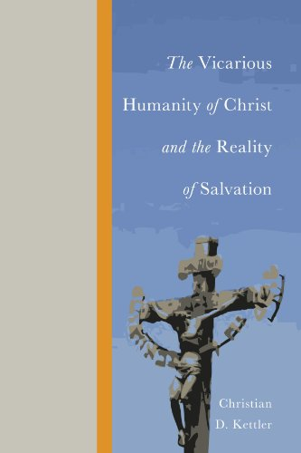 The Vicarious Humanity of Christ and the Reality of Salvation: