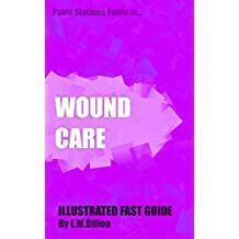 Wound Care: Panic Stations Guide to
