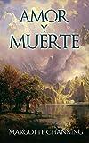 AMOR Y MUERTE: LOS ESCOCESES DE CHANNING (SALVADA POR AMOR nº 2) (Spanish Edition)