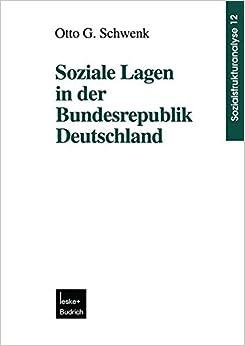 Soziale Lagen in der Bundesrepublik Deutschland (Sozialstrukturanalyse) (German Edition)