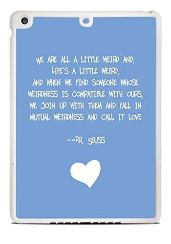 We are all a little Weird Famous Childrens Author Quote White iPad Air Silicone Case