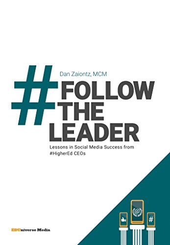#FollowTheLeader: Lessons in Social Media Success from #HigherEd CEOs