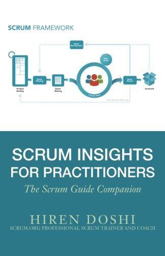 Scrum Insights for Practitioners: The Scrum Guide Companion (Best Scrum Master Certification)