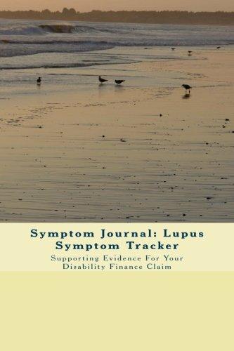 Symptom Journal: Lupus Symptom Tracker: Support Your Benefit Claim (Volume ()