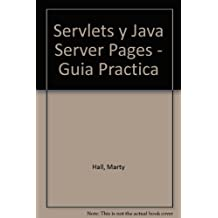 Servlets y Java Server Pages - Guia Practica
