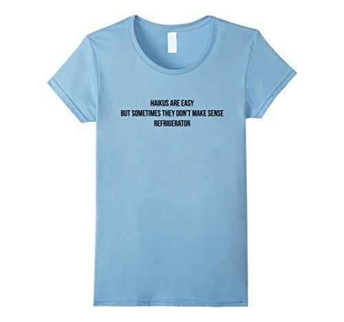 Women's Haikus Are Easy Funny Japanese Poetry T-Shirt Med...