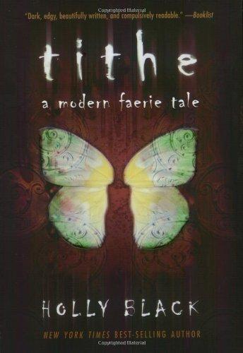Tithe: A Modern Faerie Tale (Modern Faerie Tales)