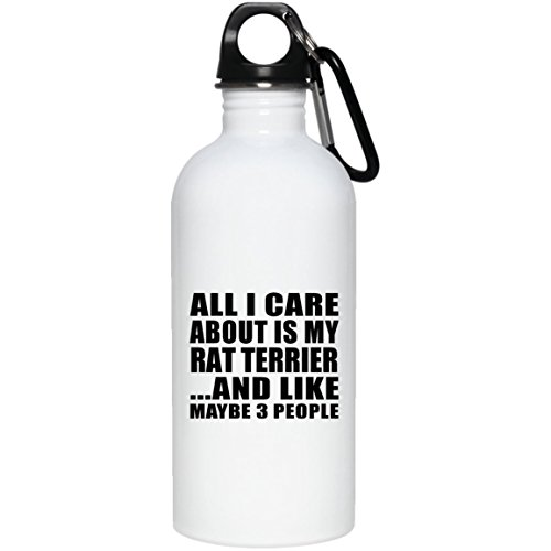 Designsify Dog Lover Gift Idea All I Care About is My Rat Terrier - Water Bottle Stainless Steel Insulated Tumbler Pet Themed for Owner Birthday Christmas Anniversary