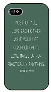 iPhone 4 / 4s Bible Verse - Most of all, love each other as if your life depended on it. 1 Peter 4:8 - black plastic case / Verses, Inspirational and Motivational