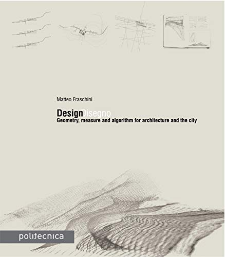 Design Disegno: Geometry, measure and algorithm for architecture and the city ()