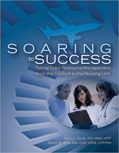 Soaring to success taking crew resource management from the soaring to success taking crew resource management from the cockpit to the nursing unit 1st edition fandeluxe Choice Image