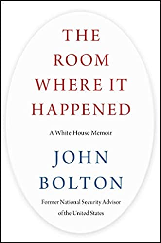 John Bolton's The Room Where It Happened: A White House Memoir Book Review
