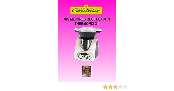 Mis Mejores Recetas Con Thermomix 31 Spanish Edition