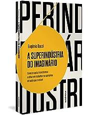 A superindústria do imaginário: Como o capital transformou o olhar em trabalho e se apropriou de tudo que é visível