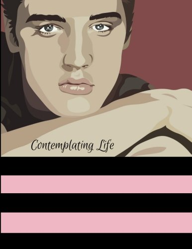 Elvis Presley ~ Contemplating Life: Composition Notebook - College Ruled, 8.5 x 11, 110 pages: Journal, diary, note pad