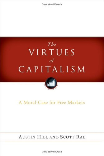 Image of The Virtues of Capitalism: A Moral Case for Free Markets
