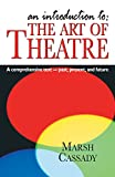 An Introduction to - The Art of Theatre 1st Edition