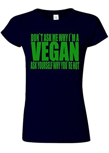 ガイダンス広く分割Don`t Ask Me Why I`m A Vegan Novelty Navy Women T Shirt Top-M