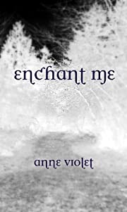 Enchant Me (Book 1)