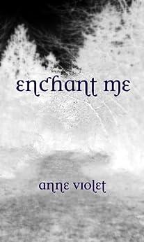 Enchant Me (Book 1) by [Violet, Anne]