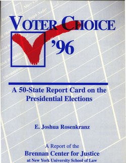 - Voter choice '96 : a 50-state report card on the presidential elections : a report of the Brennan Center for Justice at New York University School of Law