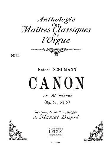 (Robert Alexander Schumann: Canon Op.56, No.5 in B Minor (Maitres Classiques No.31) (Organ))
