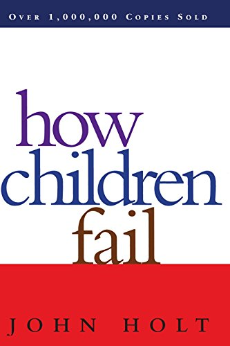 How Children Fail (Classics in Child Development)