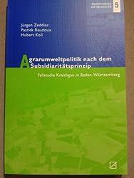 Agrarumweltpolitik nach dem Subsidiaritätsprinzip: Fallstudie Kraichgau in Baden-Württemberg